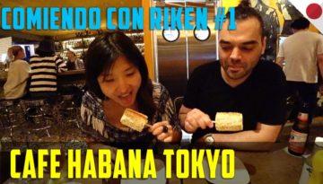 Comiendo con Riken #1 Cafe habana Tokio